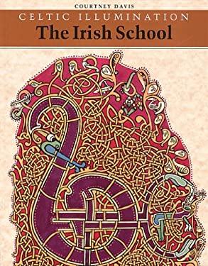 Celtic Illumination: The Irish School 9780500280393