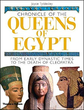 Chronicle of the Queens of Egypt: From Early Dynastic Times to the Death of Cleopatra 9780500051450