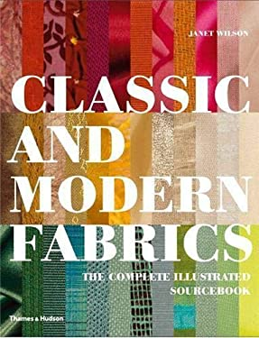 Classic and Modern Fabrics: The Complete Illustrated Sourcebook 9780500515075