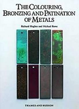 Colouring, Bronzing and Patination of Metals: A Manual for Fine Metalworkers, Sculptors and Designers 9780500015018