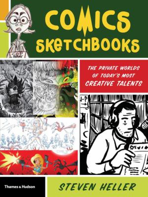 Comics Sketchbooks: The Private Worlds of Today's Most Creative Talents 9780500289945