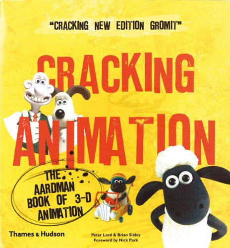 Cracking Animation: The Aardman Book of 3-D Animation 9780500289068
