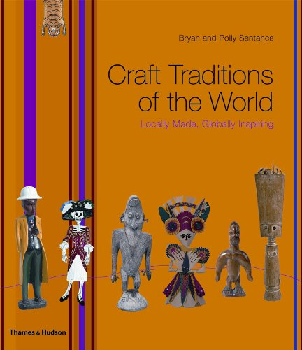 Craft Traditions of the World: Locally Made, Globally Inspiring 9780500514665