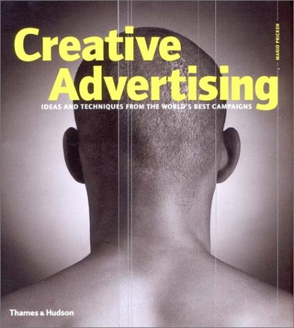 Creative Advertising: Ideas and Techniques from the World's Best Campaigns 9780500510742