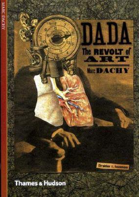 Dada: The Revolt of Art 9780500301197