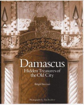 Damascus: Hidden Treasures of the Old City 9780500019467