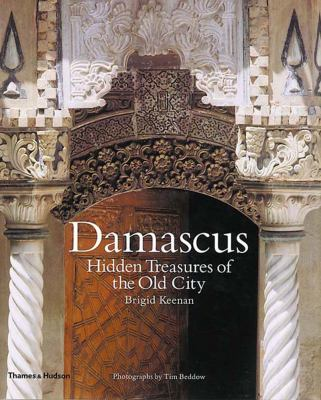 Damascus: Hidden Treasures of the Old City 9780500282991