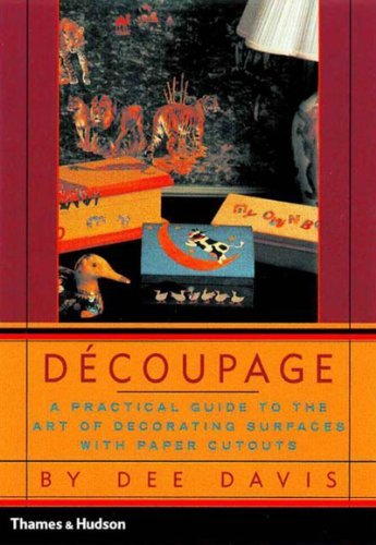 Decoupage: A Practical Guide to the Art of Decorating Surfaces with Paper Cutouts 9780500282038