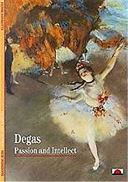 Degas: Passion and Intellect 9780500300251