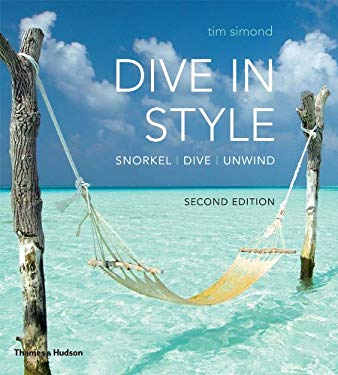 Dive in Style: Snorkel, Dive, Unwind 9780500286302