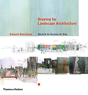 Drawing for Landscape Architecture: Sketch to Screen to Site 9780500342718