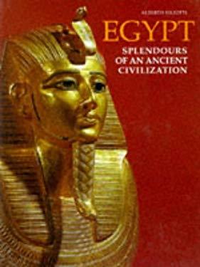 Egypt: Splendors of an Ancient Civilization 9780500016473