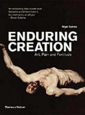 Enduring Creation: Art, Pain and Fortitude 9780500285077