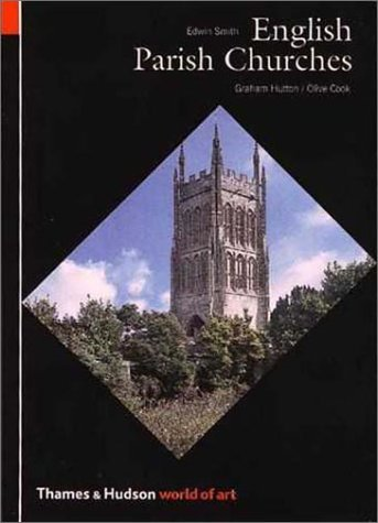 English Parish Churches: 214 Photographs by Edwin Smith; Introductory Texts by Graham Hutton; Notes on the Plates by Olive 9780500201398