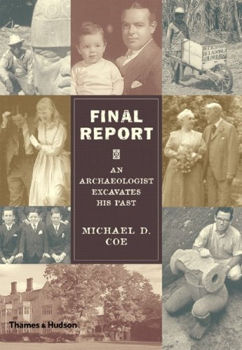 Final Report: An Archaeologist Excavates His Past 9780500051436