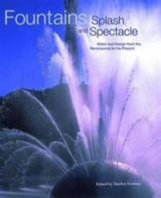 Fountains: Splash and Spectacle: Water and Design from the Renaissance to the Present 9780500237588