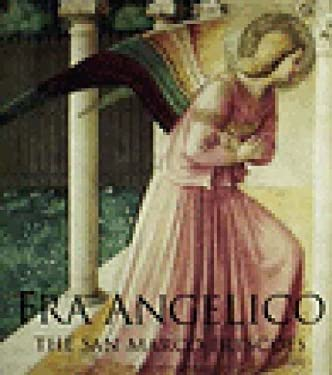 Fra Angelico: The San Marco Frescoes