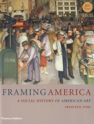 Framing America: A Social History of American Art 9780500289839