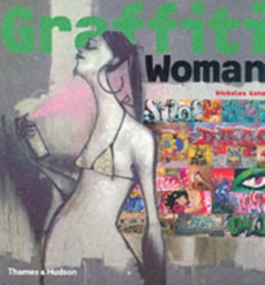 Graffiti Woman!: Graffiti and Street Art from Five Continents 9780500513064