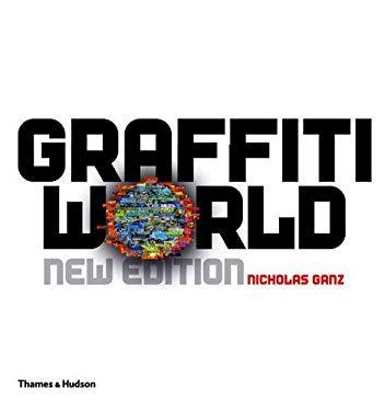 Graffiti World: Street Art from Five Continents 9780500514696