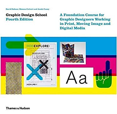 Graphic Design School: A Foundation Course for Graphic Designers Working in Print, Moving Image and Digital Media 9780500288634