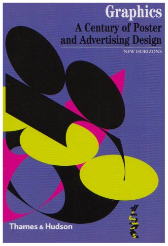 Graphics: A Century of Poster and Advertising Design 9780500301166