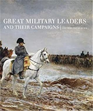 Great Military Leaders and Their Campaigns 9780500251454