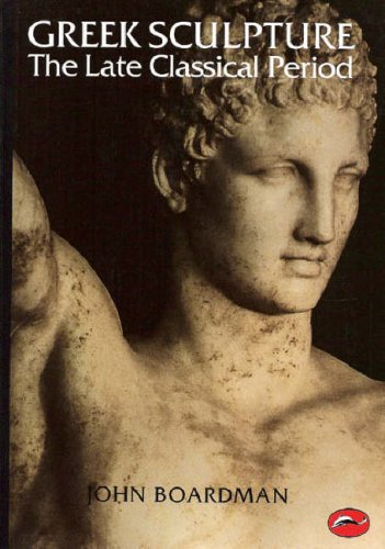 Greek Sculpture: The Late Classical Period and Sculpture in Colonies and Overseas 9780500202852