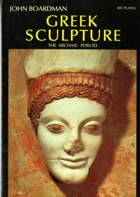 Greek Sculpture: The Archaic Period: A Handbook 9780500201633