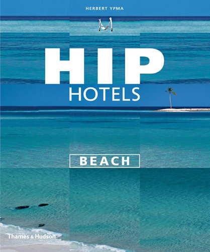 hip hotels beach by herbert ypma reviews description