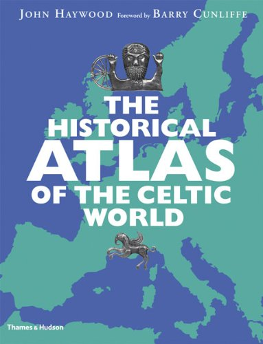 The Historical Atlas of the Celtic World 9780500288313