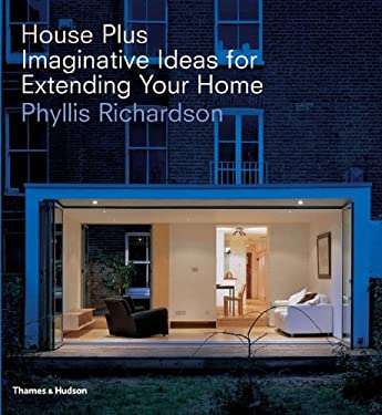 House Plus: Imaginative Ideas for Extending Your Home 9780500342114