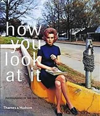 How You Look at It - Photographs of the 20th Cent 9780500975923