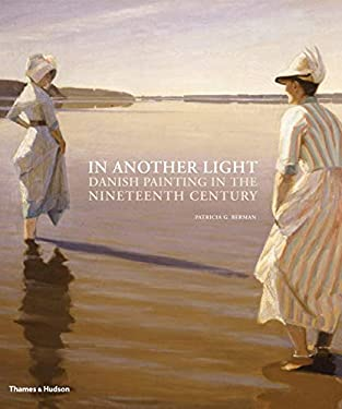 In Another Light: Danish Painting in the Nineteenth Century 9780500238448