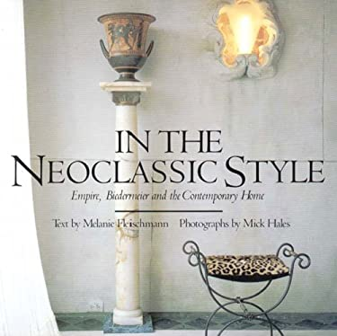 In the Neoclassic Style: Empire, Biedermeier, and the Contemporary Home 9780500279052