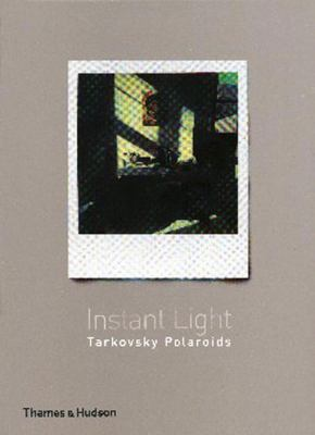 Instant Light: Tarkovsky Polaroids 9780500286142
