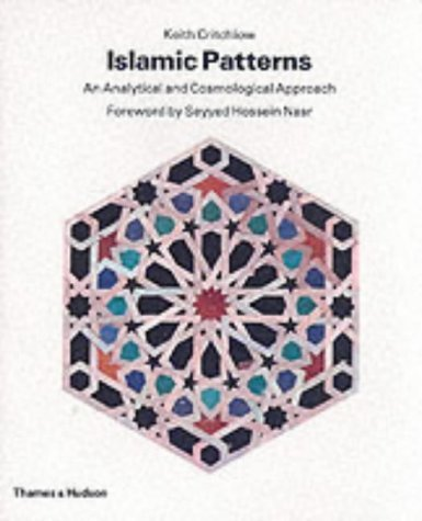 Islamic Patterns: An Analytical and Cosmological Approach 9780500270714