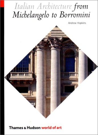 Italian Architecture from Michelangelo to Borromini 9780500203613