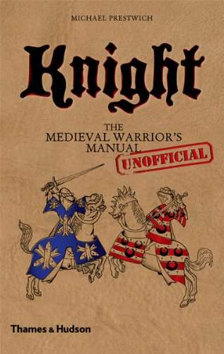 Knight: The Medieval Warrior's (Unofficial) Manual 9780500251607