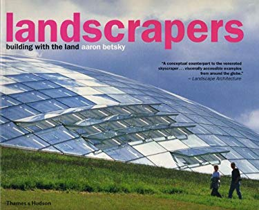 Landscrapers: Building with the Land 9780500285381