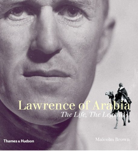 Lawrence of Arabia: The Life, the Legend 9780500512388