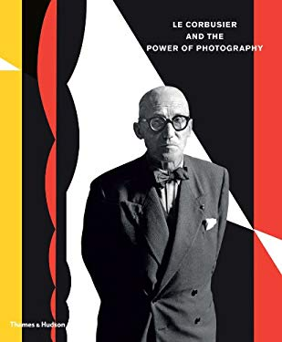 Le Corbusier and the Power of Photography 9780500544228