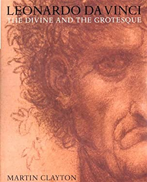 Leonardo Da Vinci: The Divine and the Grotesque 9780500976180