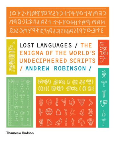 Lost Languages: The Enigma of the World's Undeciphered Scripts 9780500288160