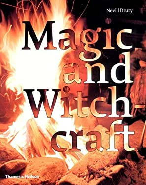 Magic and Witchcraft: From Shamanism to the Technopagans 9780500511404