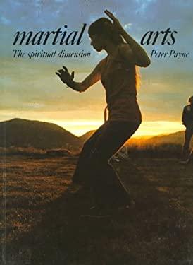 Martial Arts: The Spiritual Dimension 9780500810255