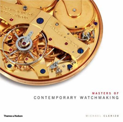 Masters of Contemporary Watchmaking 9780500514856