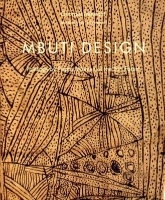 Mbuit Design: Paintings by Pygmy Women of the Ituri Forest 9780500974308