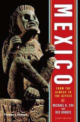 Mexico: From the Olmecs to the Aztecs 9780500287552