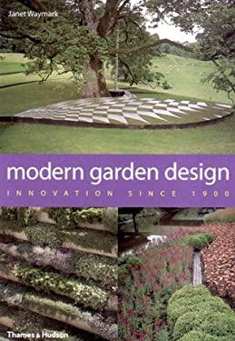 Modern Garden Design: Innovation Since 1900 9780500511121
